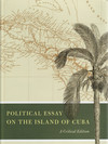 "Cover ""Political Essay on the Island of Cuba."""