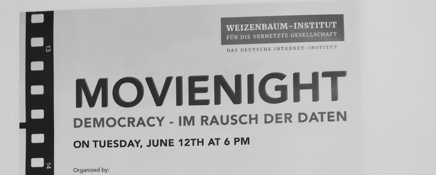 Movie night in the Weizenbaum Institute for the Networked Society: Democracy - Im Rausch der Daten